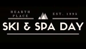 Hearth Place Ski & Spa Day