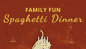 Family Fun Spaghetti Dinner