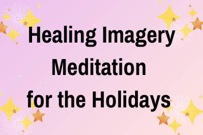 sign saying Healing Imagery for the Holidays